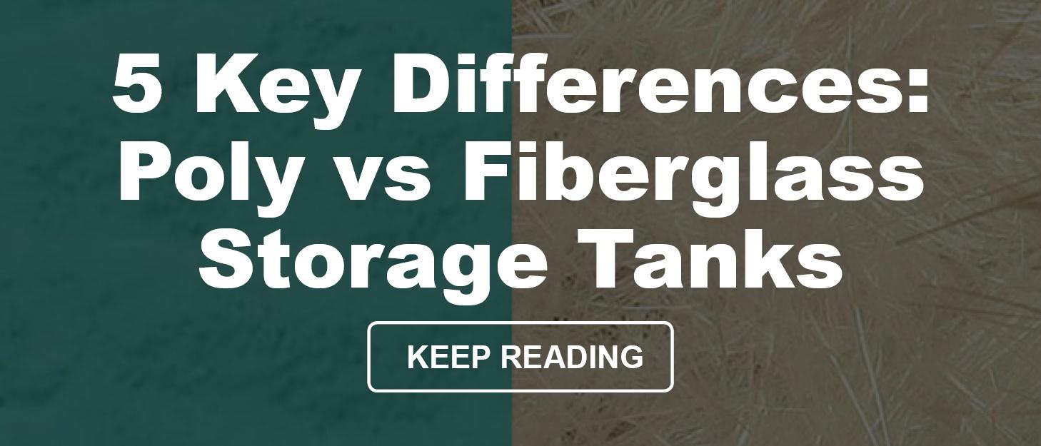Blog CTA - 5 Key Differences Poly vs Fiberglass Storage Tanks