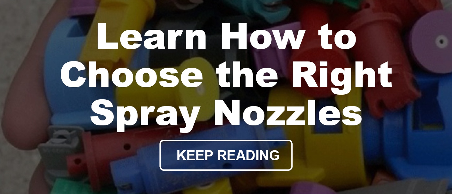 Learn How to Choose the Right Spray Nozzles