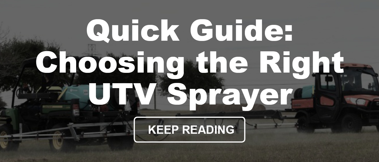 Quick Guide Choosing the Right Field Boss™ UTV Sprayer