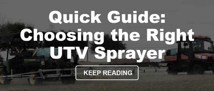 Quick Guide Choosing the Right Field Boss™ UTV Sprayer
